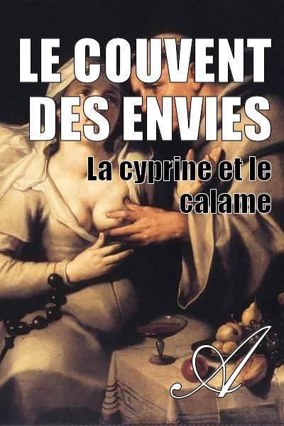 Le couvent des envies (mini-roman libertin interdit aux moins de 18 ans) (1/3)